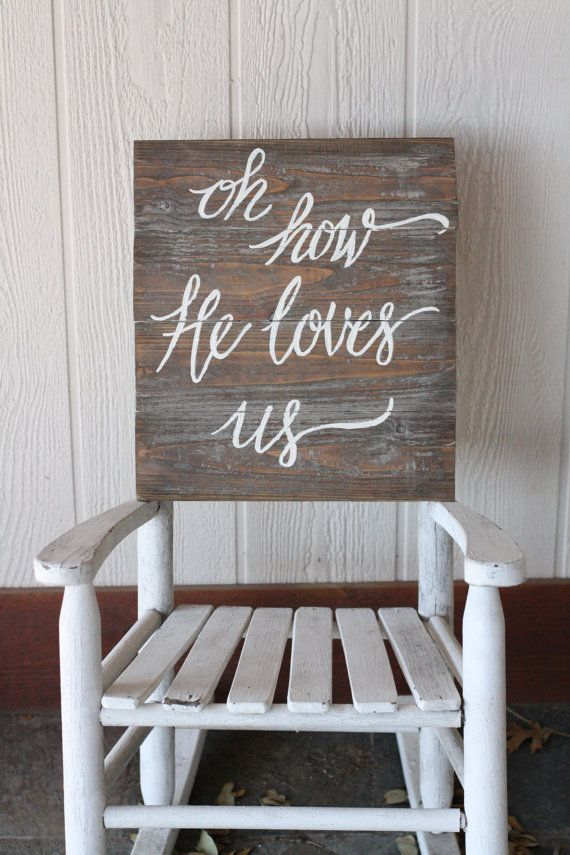 Hand Painted wooden sign Oh How He Loves Us by TisSoSweetDesigns, $40.00
