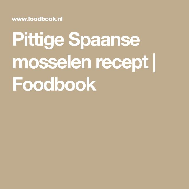Pittige Spaanse mosselen recept | Foodbook