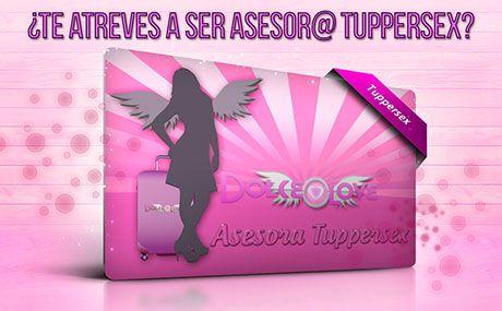 ¿Te atreves a ser Asesor@ Tuppersex?