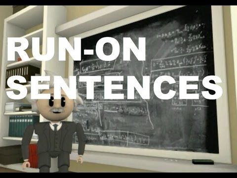 Have Bret watch this he and I have problems with run-on sentences as we like to talk!▶ Grammar Vids for Kids: Run-On Sentences - YouTube