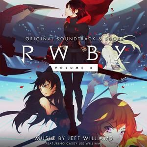Original Soundtrack (Score and OST) from the anime series RWBY. Music composed by Jeff Williams and Various Artists.