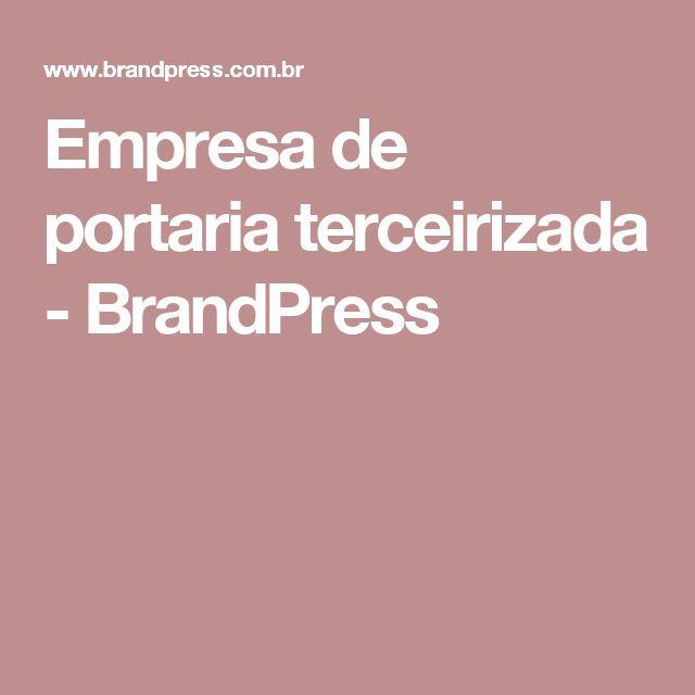 Empresa de portaria terceirizada - BrandPress