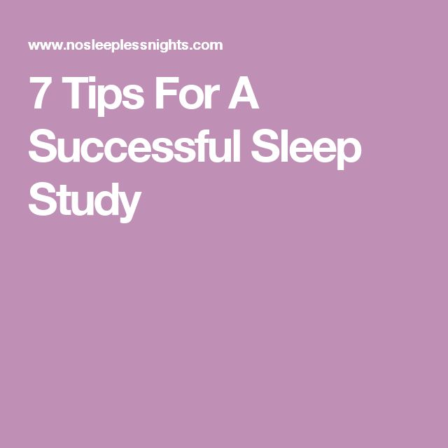7 Tips For A Successful Sleep Study