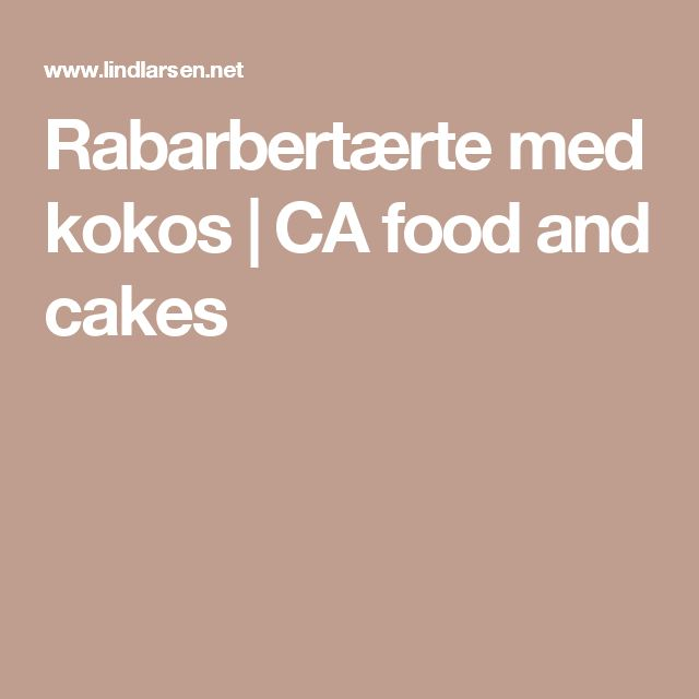 Rabarbertærte med kokos | CA food and cakes
