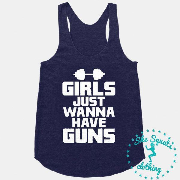Girls Just Wanna Have Guns Gym Tank Top. by SheSquatsClothing, $24.95