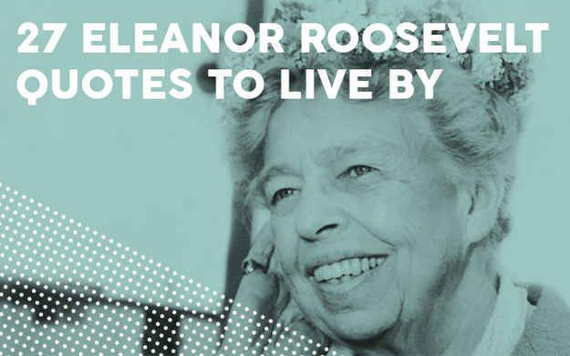Pinterest Quotes To Live By: Best 25+ Eleanor Roosevelt Ideas On Pinterest