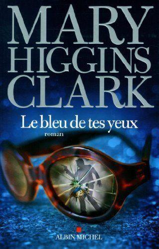 Le bleu de tes yeux de Marie HIGGINS CLARK https://www.amazon.fr/dp/2286112258/ref=cm_sw_r_pi_dp_x_HXE3xbBFJSTDK