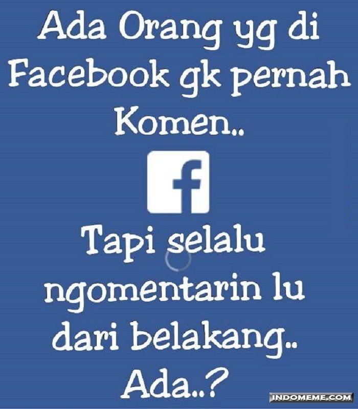 Ada orang yang di Facebook gk pernah komen - #Meme - http://www.indomeme.com/meme/ada-orang-yang-di-facebook-gk-pernah-komen/