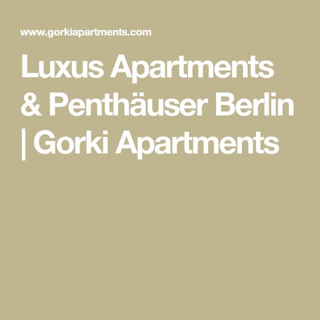 Luxus Apartments & Penthäuser Berlin   Gorki Apartments