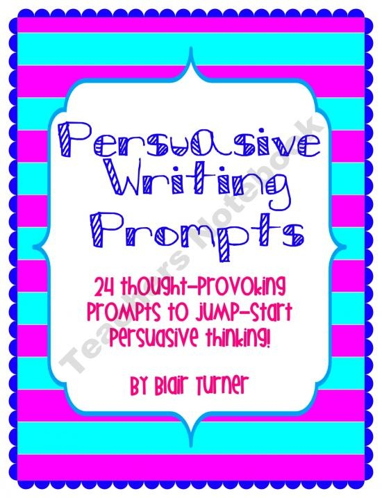 best persuasive writing images teaching ideas persuasive writing prompts bie product from blair turner on teachersnotebook com