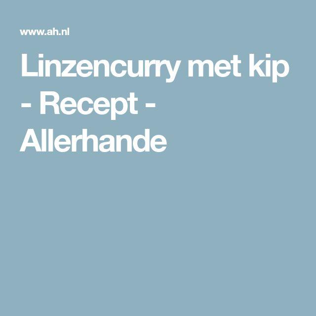 Linzencurry met kip - Recept - Allerhande