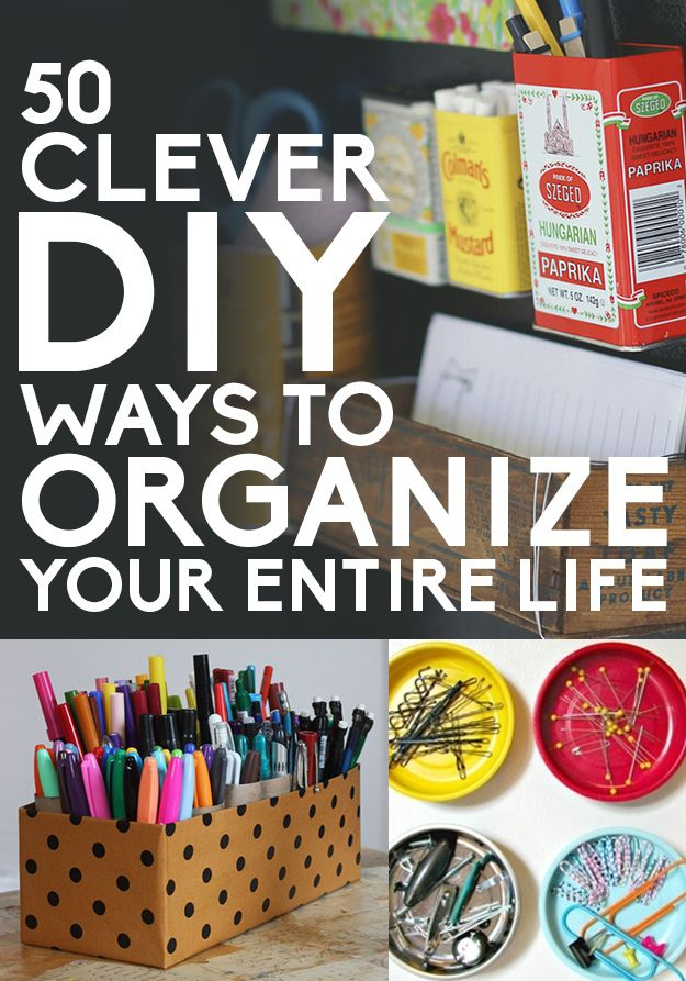 50 Smart DIY Ways To Organize Your Entire Life - http://diyideas4home.com/2014/01/50-smart-diy-ways-organize-entire-life/