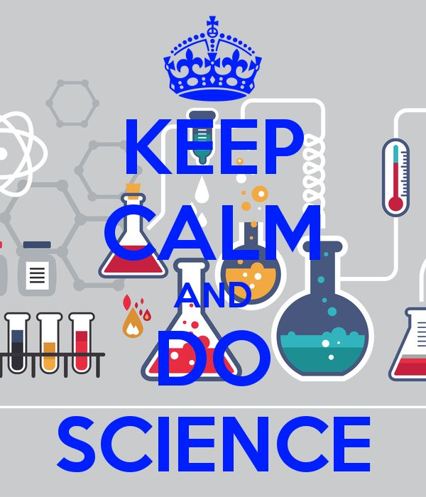 Keep Calm and Do Science :)
