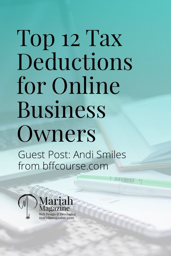 Taxes can be confusing, especially for small online business owners. Save yourself some money and check out these top 12 tax deductions for online business owners! via @mariahmagazine