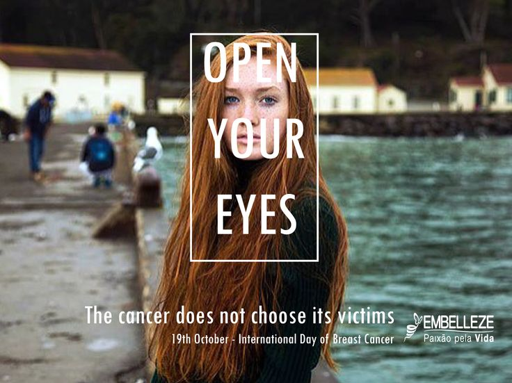 OPEN YOUR EYES (The cancer does not coose its victims) 19th October - International Day of Breast Cancer. l Matrículas: 368407; 363043