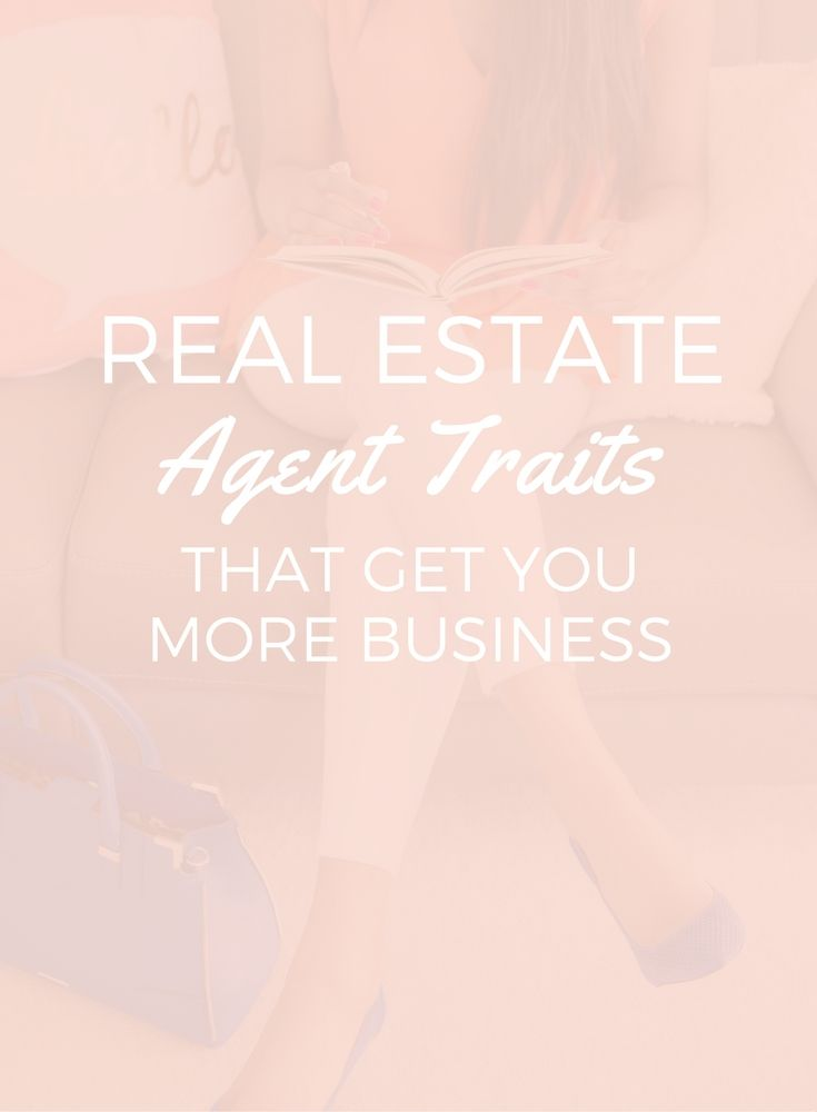 9 Real Estate Agent Traits That Get You More Business - Balderdash House