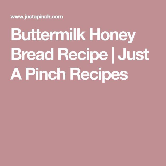Buttermilk Honey Bread Recipe | Just A Pinch Recipes