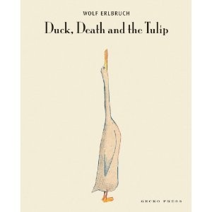 Duck, Death and the Tulip. A children's book about death? Wow.