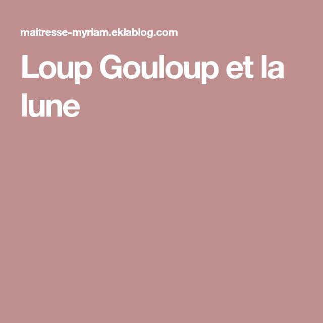 Loup Gouloup Et La Lune Lune Loup