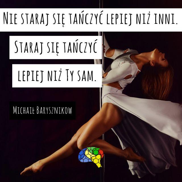 """""""Nie staraj się tańczyć lepiej niż inni. Staraj się tańczyć lepiej niż Ty sam."""" ~Michaił Barysznikow  #brainMorning"""
