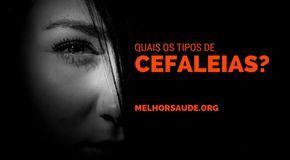 TIPOS DE CEFALEIAS  MELHORSAUDE.ORG