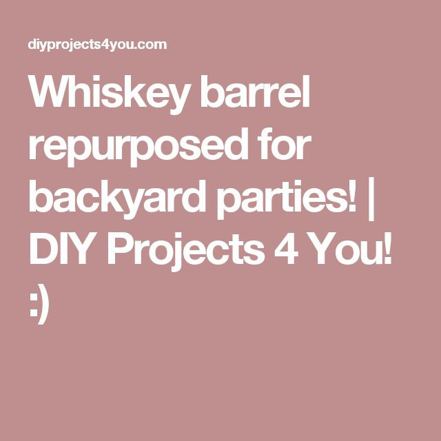 Whiskey barrel repurposed for backyard parties! | DIY Projects 4 You! :)