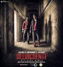 Galante El Emperador - Delincuente Remix ft. J Alvarez