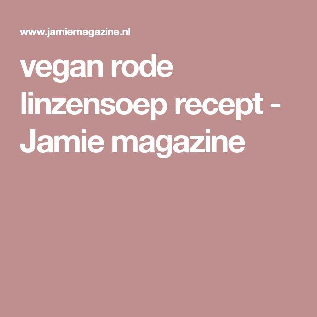 vegan rode linzensoep recept - Jamie magazine