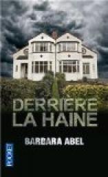 Derrière la haine par Barbara Abel