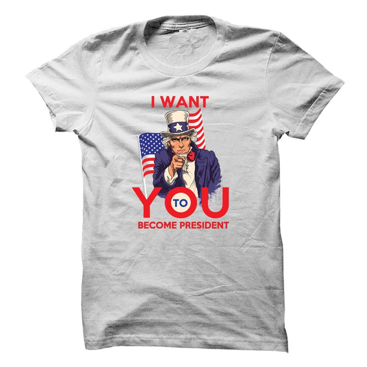 I want you to become president
