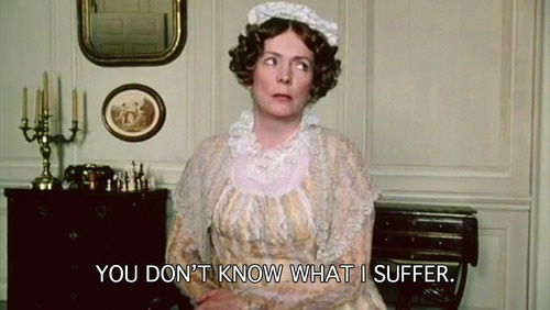 """Mrs. Bennet -- """"You don't know what I suffer!"""" (Pride & Prejudice - 1995)"""