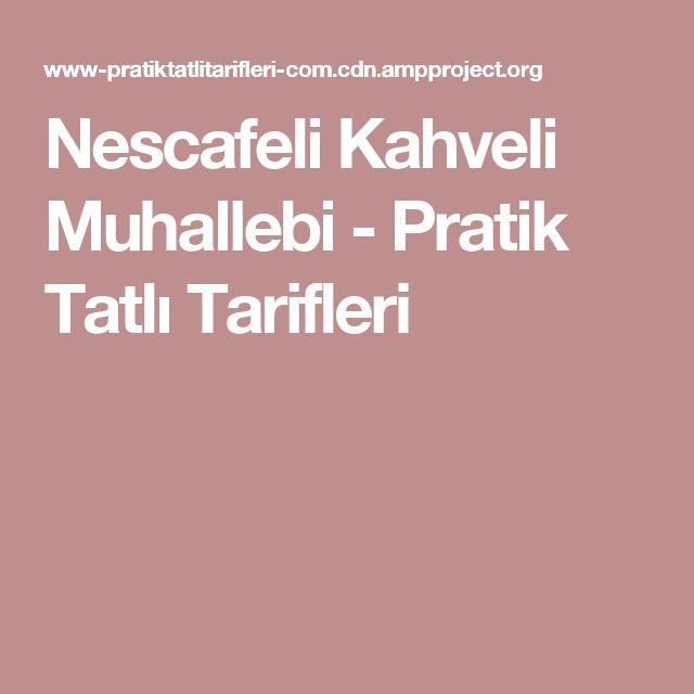 Nescafeli Kahveli Muhallebi - Pratik Tatlı Tarifleri