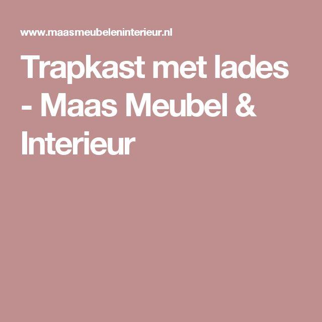 Trapkast met lades - Maas Meubel & Interieur