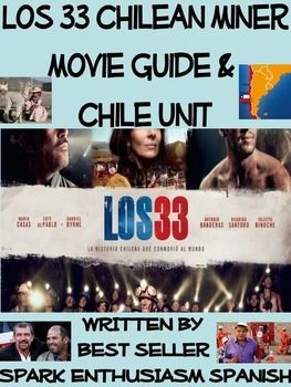 This 120+ page Los 33 / The 33 Movie Guide with Complete Chile Unit in Spanish has all of the vocabulary, cultural information, and enrichment activities you need to teach this inspirational movie.  Students of all levels will love this heartwarming movie and they will enjoy learning the cultural elements from this film that is based on the true story of the 33 Chilean miners who were trapped for 69 days in the Atacama desert in 2010.