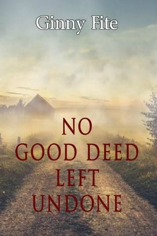No Good Deed Left Undone by Ginny Fite {Book Review}