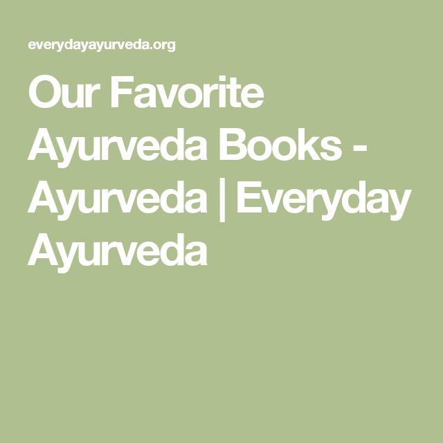 Our Favorite Ayurveda Books - Ayurveda | Everyday Ayurveda