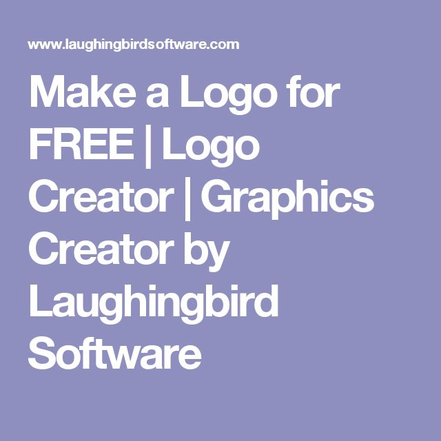 Make a Logo for FREE | Logo Creator | Graphics Creator by Laughingbird Software