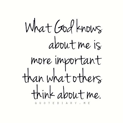 About me...what others think is not important.  God knows my heart and teaches me from my mistakes