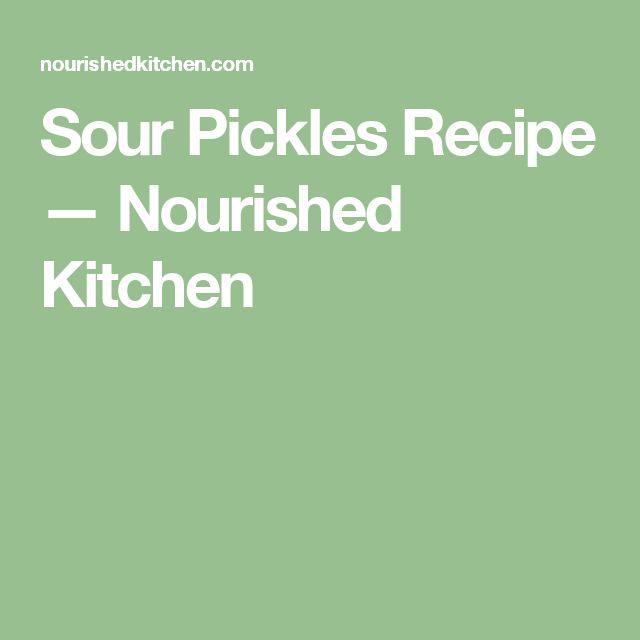 Sour Pickles Recipe — Nourished Kitchen