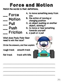 This activity is intended for application of force and motion vocabulary/concepts (such as a quiz). Students should match words (force, motion, push, pull, and friction) and definitions, as well as tell why a smooth, flat track would be best for a race.You might also be interested in:Simple Machine Interactive Notebook Activities or check out my other science products!For more freebies and ideas, visit: www.ideasbyjivey.comFreebie offered under Scrappin Doodle license #TPT97061