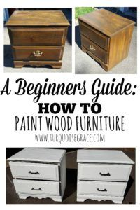 A Beginner's Guide: How to Paint Wood Furniture - the easy way!