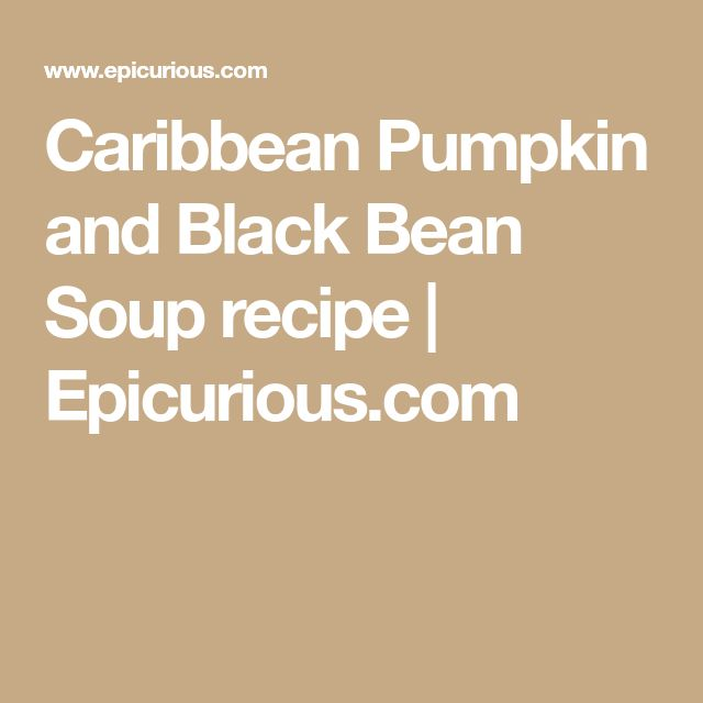 Caribbean Pumpkin and Black Bean Soup recipe | Epicurious.com