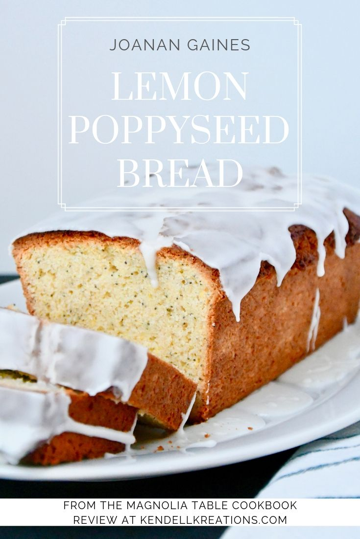 Joanna Gaines recipe from the Magnolia Table Cookbook for Lemon Poppyseed Bread