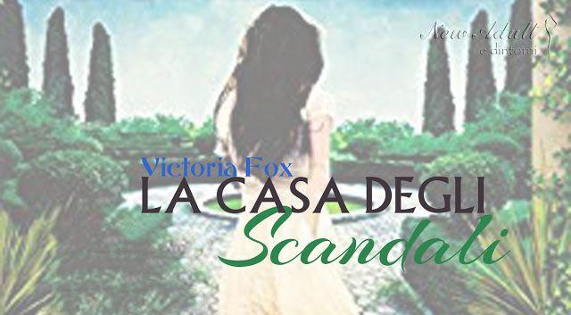 LA CASA DEGLI SCANDALI di VICTORIA FOX http://ift.tt/2zq7FP7
