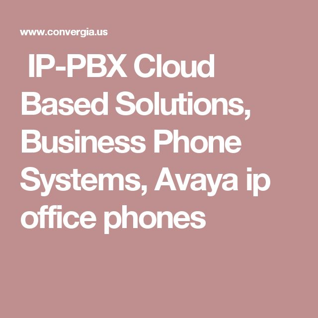 IP-PBX Cloud Based Solutions, Business Phone Systems, Avaya ip office phones
