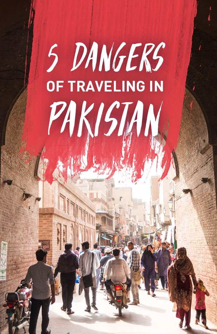 Pakistan is a dangerous country to travel in. From terrorists to thieves, travelers are subject to all kinds of danger... though not exactly the dangers one might expect.