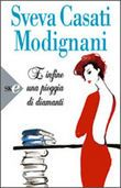 """""""E infine una pioggia di diamanti"""" di Sveva Casati Modignani"""