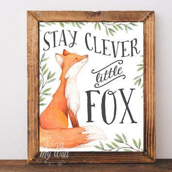 Stay clever little fox, nursery art, woodland nursery, fox, nursery decor,fox nursery,fox print,fox nursery decor,fox wall art,fox printable