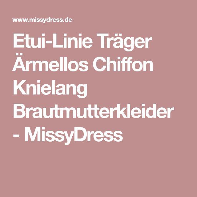 Etui-Linie Träger Ärmellos Chiffon Knielang Brautmutterkleider - MissyDress