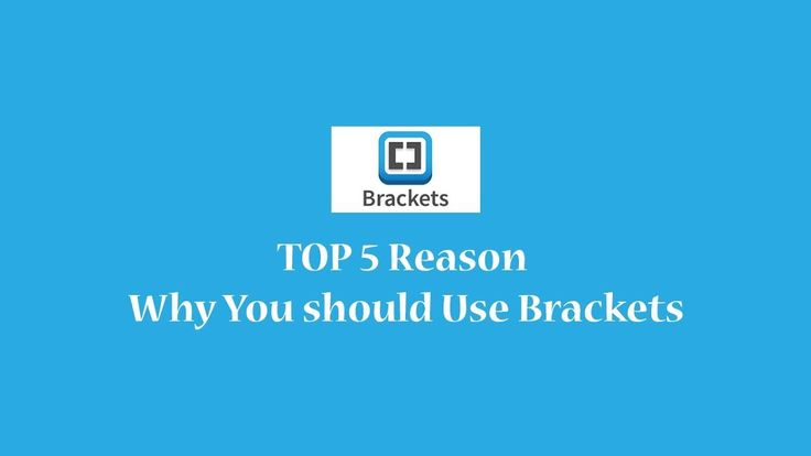 TOP 5 Reason  Why You should Use Brackets as a code editor in 2018